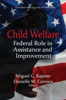 Child Welfare : Federal Role in Assistance & Improvement, Paperback / softback Book