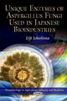 Unique Enzymes of Aspergillus Fungi Used in Japanese Bioindustries, Paperback / softback Book