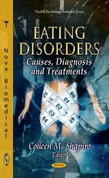 Eating Disorders : Causes, Diagnosis & Treatments, Hardback Book