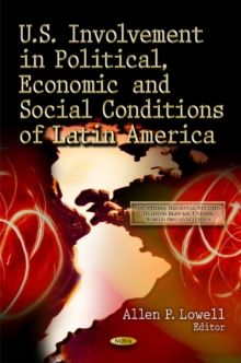U.S. Involvement in Political, Economic & Social Conditions of Latin America, Hardback Book