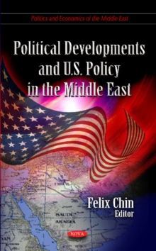 Political Developments & U.S. Policy in the Middle East, Hardback Book