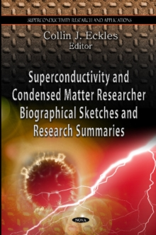 Superconductivity & Condensed Matter Research : Biographical Sketches & Research Summaries, Hardback Book