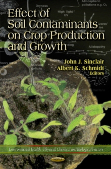 Effect of Soil Contaminants on Crop Production & Growth, Hardback Book
