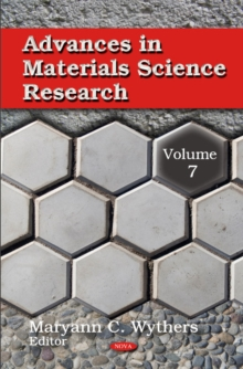 Advances in Materials Science Research : Volume 7, Hardback Book