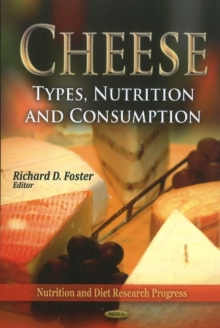 Cheese : Types, Nutrition & Consumption, Hardback Book
