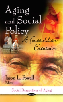 Aging & Social Policy : A Foucauldian Excursion, Hardback Book