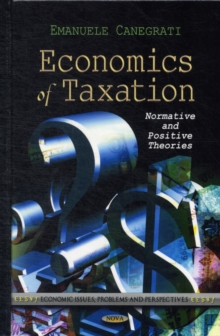 Economics of Taxation : Normative & Positive Theories, Hardback Book
