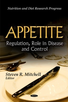 Appetite : Regulation, Role in Disease & Control, Hardback Book