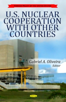 U.S. Nuclear Cooperation with Other Countries, Hardback Book