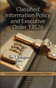 Classified Information Policy & Executive Order 13526, Paperback Book