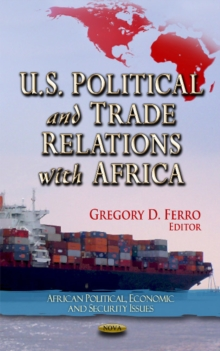 U.S. Political & Trade Relations with Africa, Hardback Book