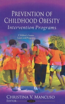 Prevention of Childhood Obesity : Intervention Programs, Hardback Book