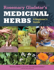 The Beginner's Guide to Medicinal Herbs : 33 Healing Herbs to Know, Grow, and Use, Paperback Book