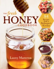 The Fresh Honey Cookbook, Paperback / softback Book