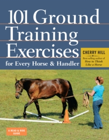 101 Ground Training Exercises for Every Horse & Handler, Paperback Book