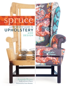 Spruce: Step-by-step Guide to Upholstery and Design, Hardback Book