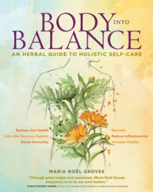 Body into Balance: an Herbal Guide to Holistic Self-Care, Paperback / softback Book