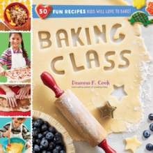Baking Class: 50 Fun Recipes Kids Will Love to Bake, Spiral bound Book