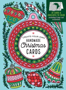Color-Your-Own Christmas Cards : 30 Cards & Envelopes, Including 5 Pop-Out Ornaments, Paperback Book
