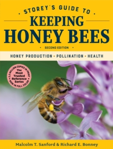 Storey's Guide to Keeping Honey Bees, 2nd Edition : Honey Production, Pollination, Health, Paperback / softback Book