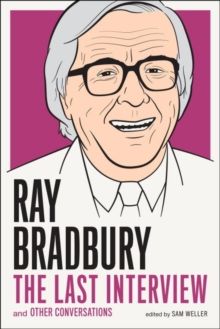 Ray Bradbury: The Last Interview : And Other Conversations, Paperback / softback Book