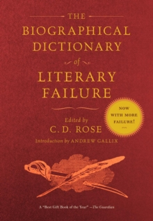 The Biographical Dictionary Of Literary Failure, Paperback / softback Book