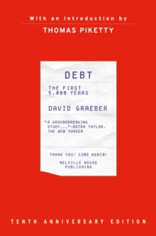Debt, 10th Anniversary Edition : The First 5,000 Years, Hardback Book