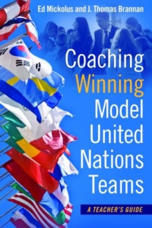 Coaching Winning Model United Nations Teams : A Teacher's Guide, Paperback Book