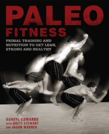 Paleo Fitness : A Primal Training and Nutrition Program to Get Lean, Strong and Healthy, Paperback Book