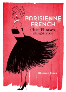 Parisienne French : Chic Phrases, Slang and Style, EPUB eBook