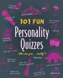 101 Fun Personality Quizzes : Who Are You . . . Really?!, Paperback Book