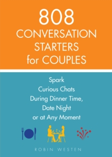 808 Conversation Starters for Couples : Spark Curious Chats During Dinner Time, Date Night or Any Moment, Paperback / softback Book