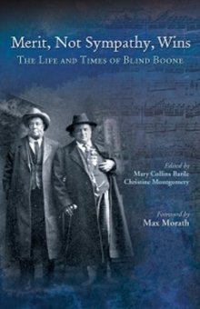 Merit, Not Sympathy, Wins : The Life & Times of Blind Boone, Paperback Book