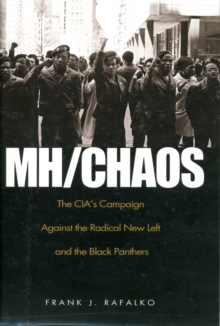 Mh/ Chaos : The CIA's Campaign Against the Radical New Left and the Black Panthers, Hardback Book