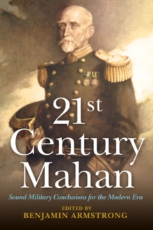 21st Century Mahan : Sound Military Conclusions for the Modern Era, Paperback / softback Book