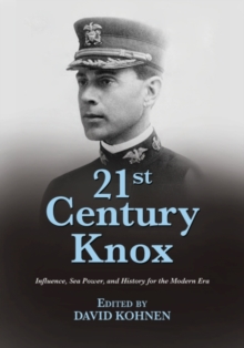 21st Century Knox : Innovation, Education, and Leadership for the Modern Era, Paperback / softback Book