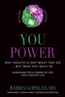 You Power : Why Health Is Not What You Do   But Who You Must Be, Paperback / softback Book