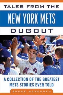Tales from the New York Mets Dugout : A Collection of the Greatest Mets Stories Ever Told, Hardback Book