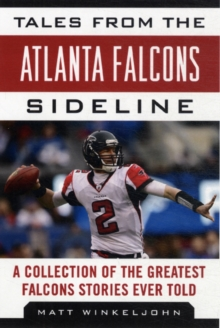 Tales from the Atlanta Falcons Sideline : A Collection of the Greatest Falcons Stories Ever Told, Hardback Book