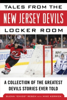 Tales from the New Jersey Devils Locker Room : A Collection of the Greatest Devils Stories Ever Told, EPUB eBook