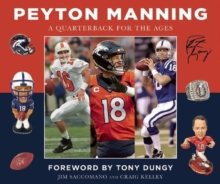 Peyton Manning : A Quarterback for the Ages, Hardback Book