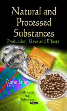 Natural & Processed Substances : Production, Uses & Effects, Hardback Book