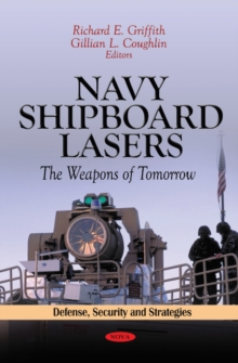 Navy Shipboard Lasers : The Weapons of Tomorrow, Paperback Book