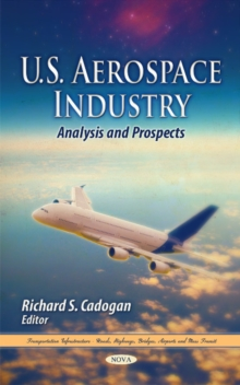 U.S. Aerospace Industry : Analysis & Prospects, Hardback Book