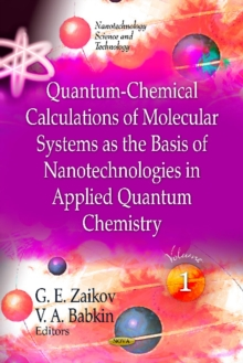 Quantum-Chemical Calculations of Molecular System as the Basis of Nanotechnologies in Applied Quantum Chemistry : Volume 1, Paperback / softback Book