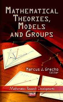Mathematical Theories, Models & Groups, Hardback Book