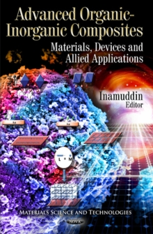 Advanced Organic-Inorganic Composites : Materials, Devices & Allied Applications, Hardback Book