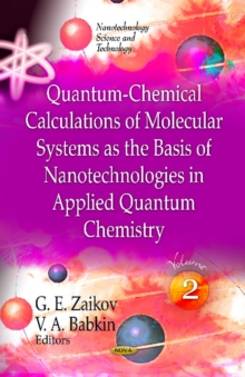 Quantum-Chemical Calculations of Molecular System as the Basis of Nanotechnologies in Applied Quantum Chemistry : Volume 2, Hardback Book