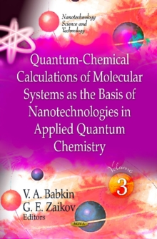 Quantum-Chemical Calculations of Molecular System as the Basis of Nanotechnologies in Applied Quantum Chemistry : Volume 3, Hardback Book