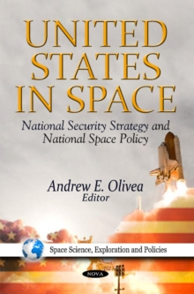 United States in Space : National Security Strategy & National Space Policy, Paperback / softback Book